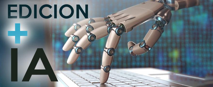 La inteligencia artificial en la edición